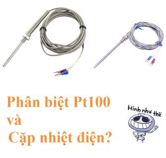 Làm sao phân biệt Pt100 và cặp nhiệt điện?